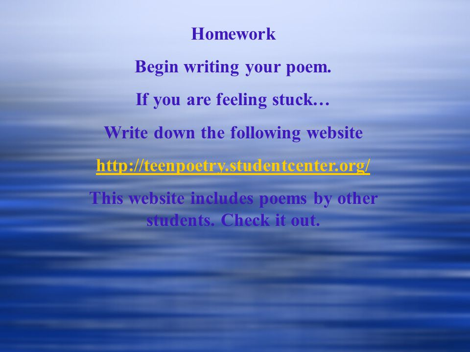 Begin writing your poem. If you are feeling stuck…