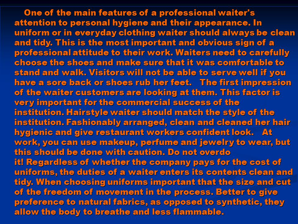 One of the main features of a professional waiter s attention to personal hygiene and their appearance.