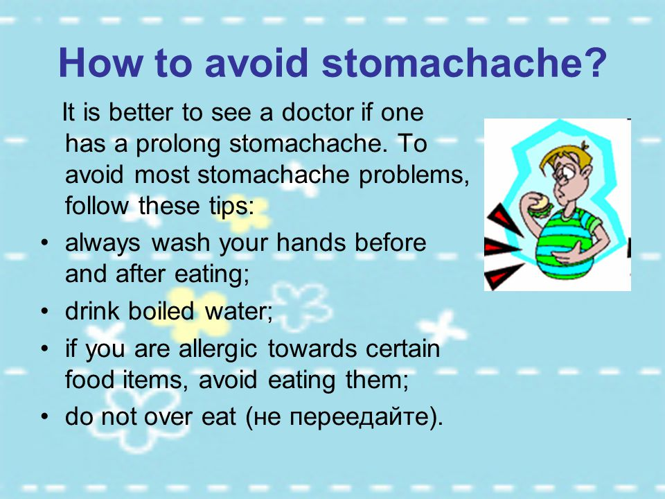 How to avoid stomachache