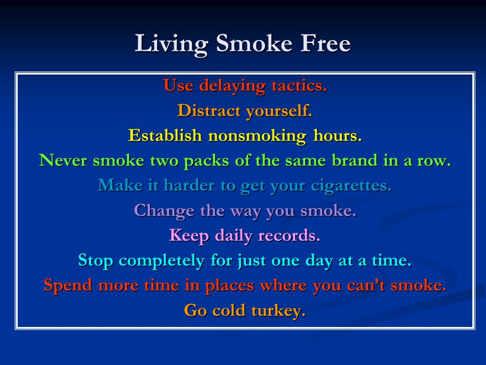Living Smoke Free Use delaying tactics. Distract yourself.