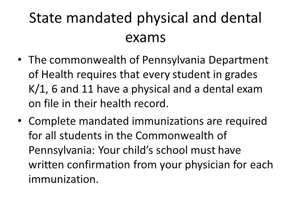 State mandated physical and dental exams