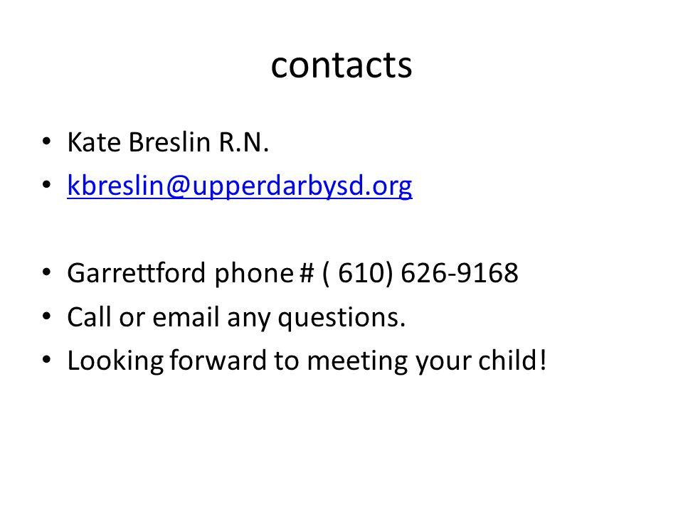 contacts Kate Breslin R.N. kbreslin@upperdarbysd.org