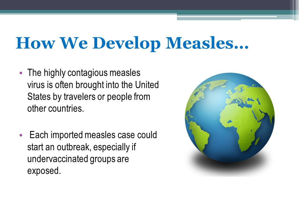 How We Develop Measles…