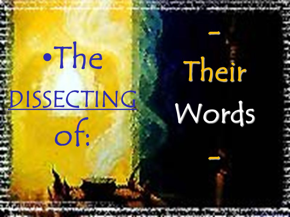 The DISSECTING of: - Their Words