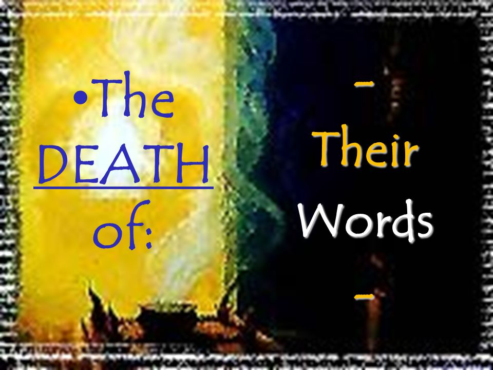 The DEATH of: - Their Words