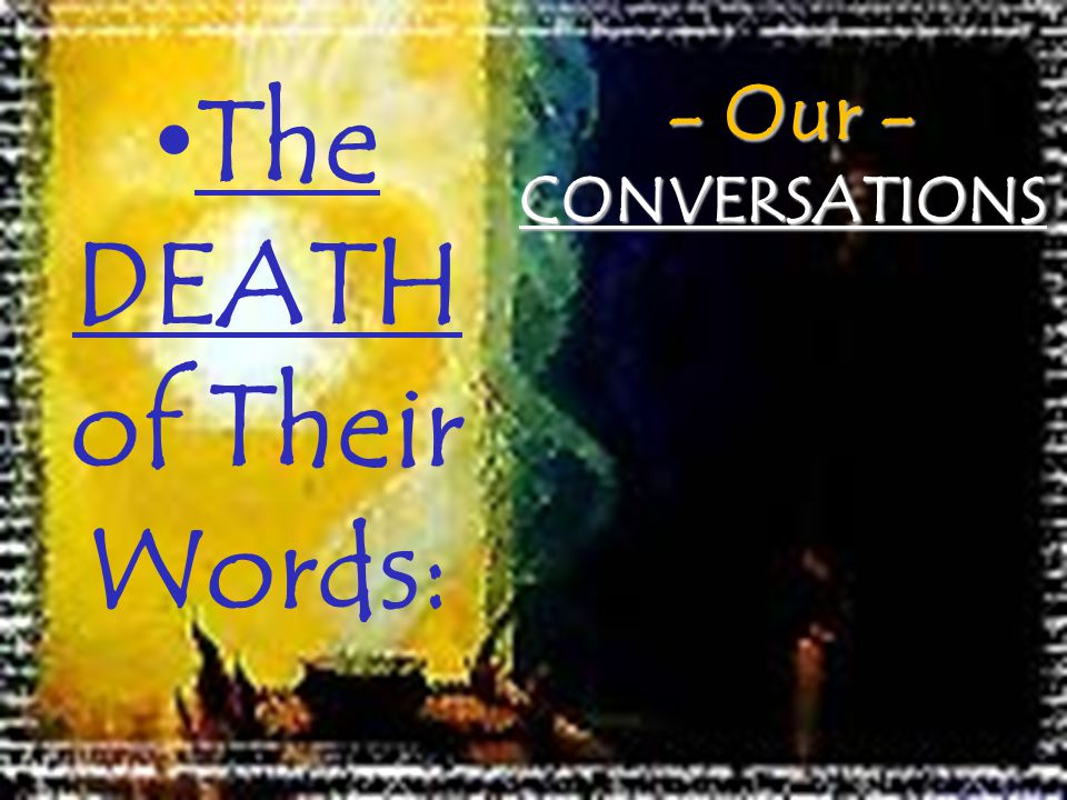The DEATH of Their Words: