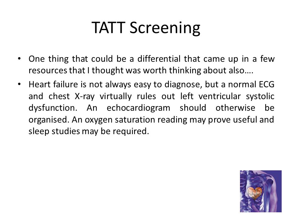 TATT Screening One thing that could be a differential that came up in a few resources that I thought was worth thinking about also….