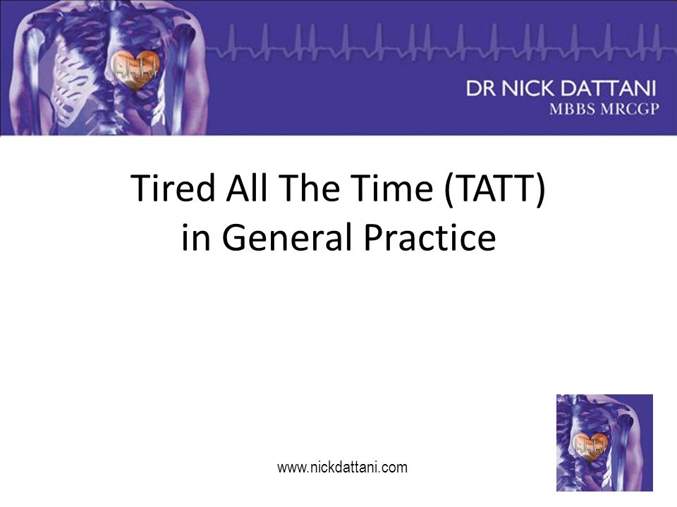 Tired All The Time (TATT) in General Practice