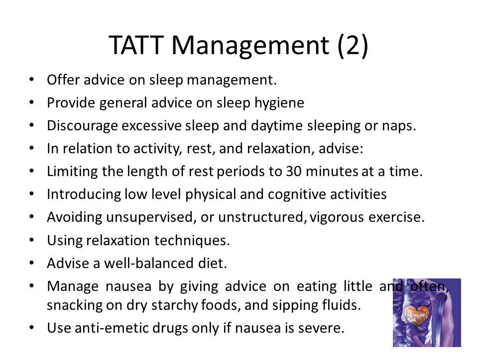 TATT Management (2) Offer advice on sleep management.