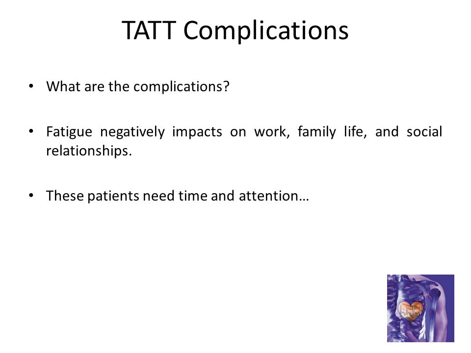 TATT Complications What are the complications