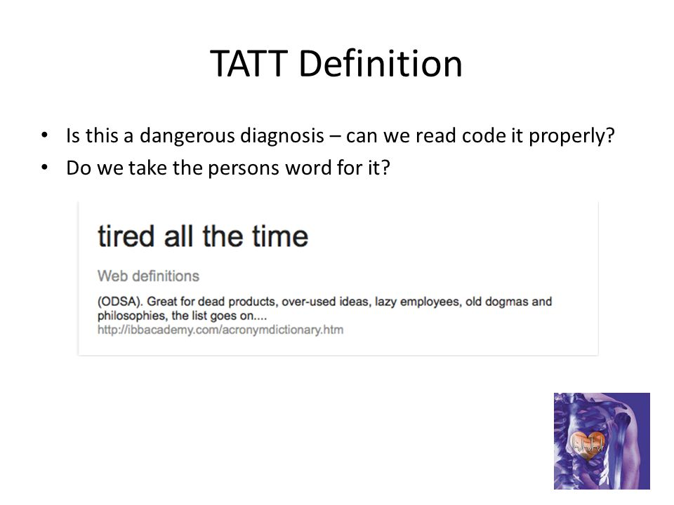 TATT Definition Is this a dangerous diagnosis – can we read code it properly.