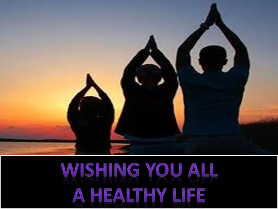 Wishing you all A healthy life