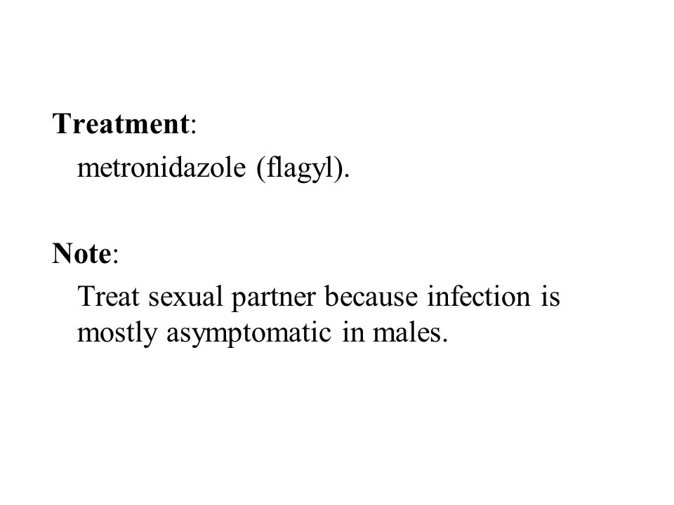 Treatment: metronidazole (flagyl).