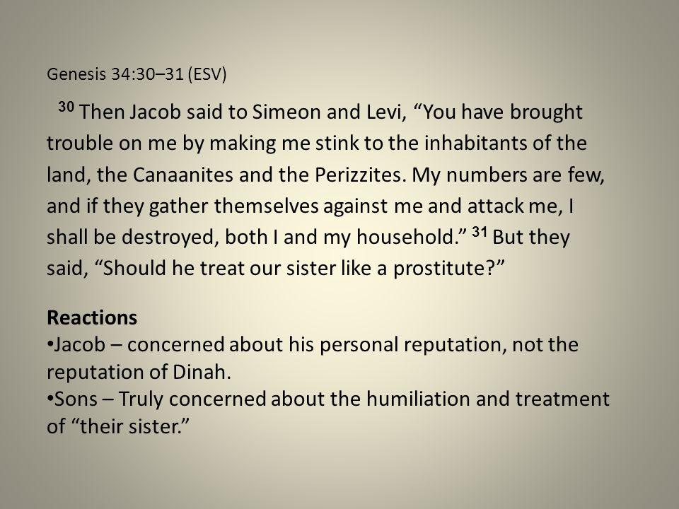 Genesis 34:30–31 (ESV)