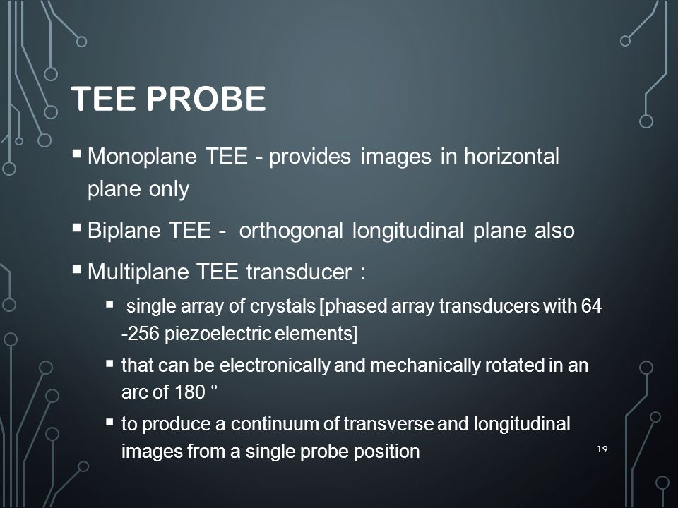 TEE PROBE Monoplane TEE - provides images in horizontal plane only