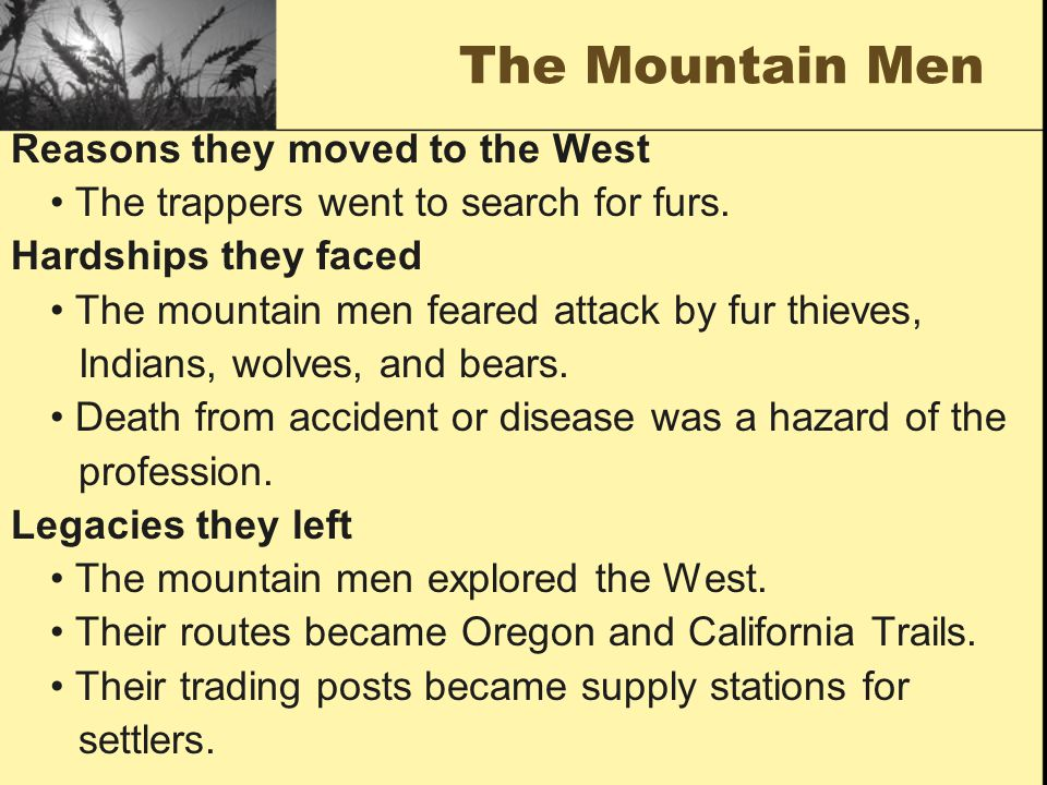The Mountain Men Reasons they moved to the West