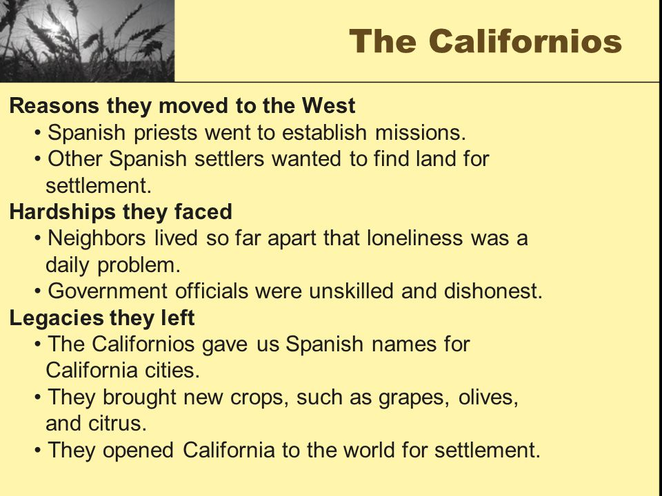 The Californios Reasons they moved to the West