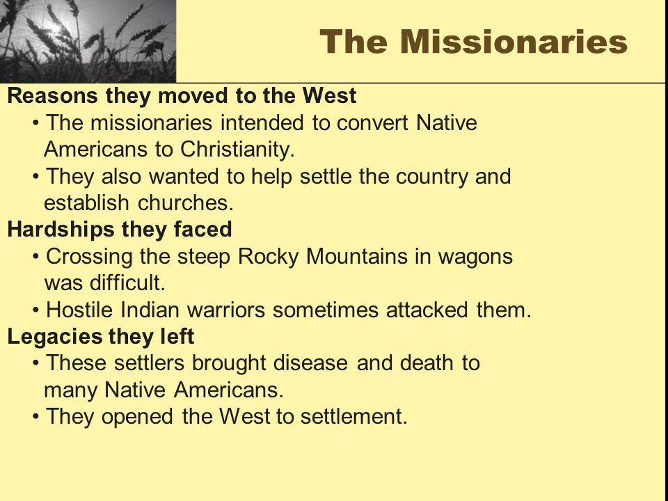 The Missionaries Reasons they moved to the West