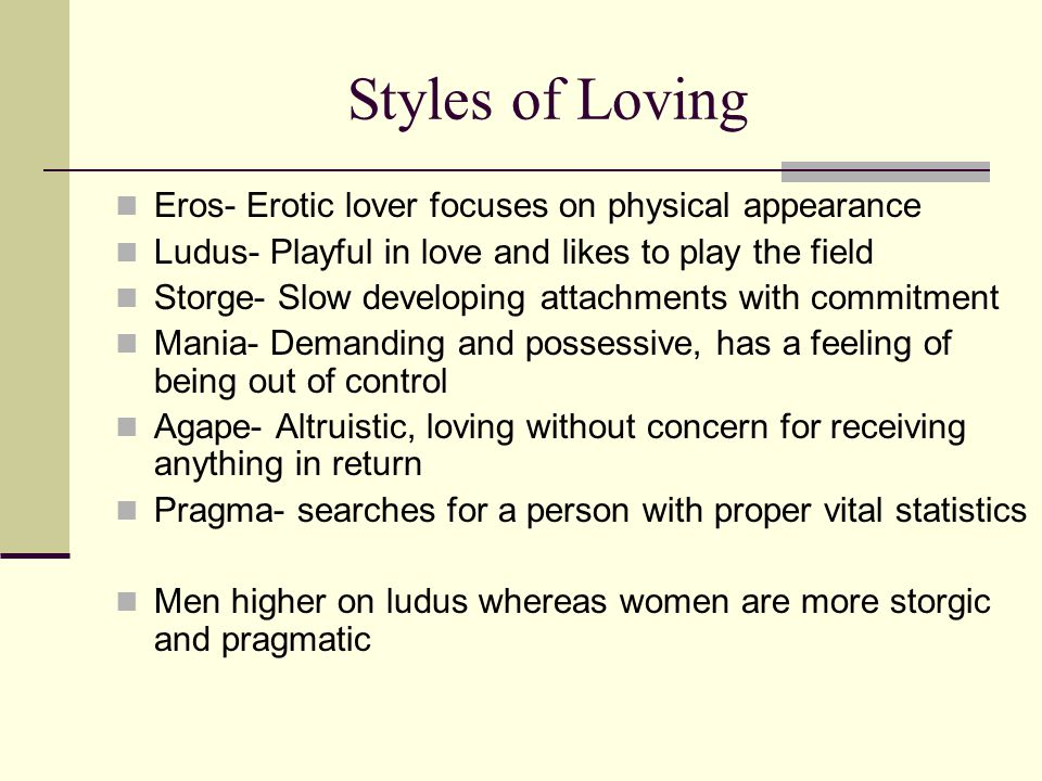 Styles of Loving Eros- Erotic lover focuses on physical appearance