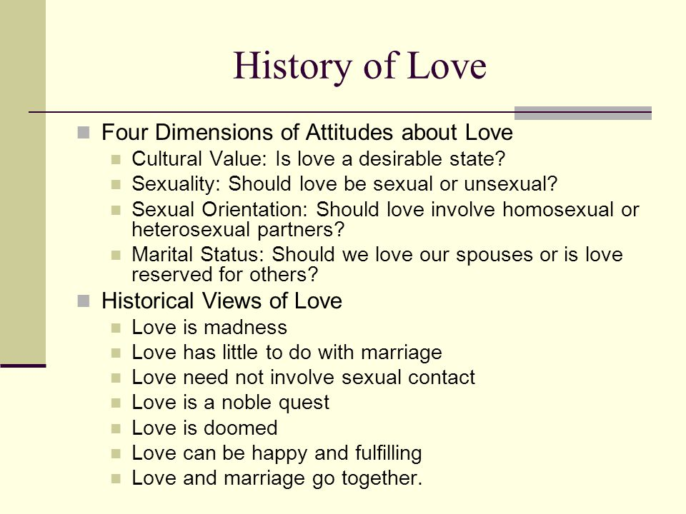 History of Love Four Dimensions of Attitudes about Love