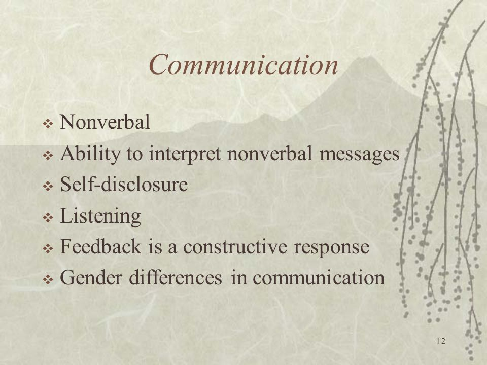 Communication Nonverbal Ability to interpret nonverbal messages