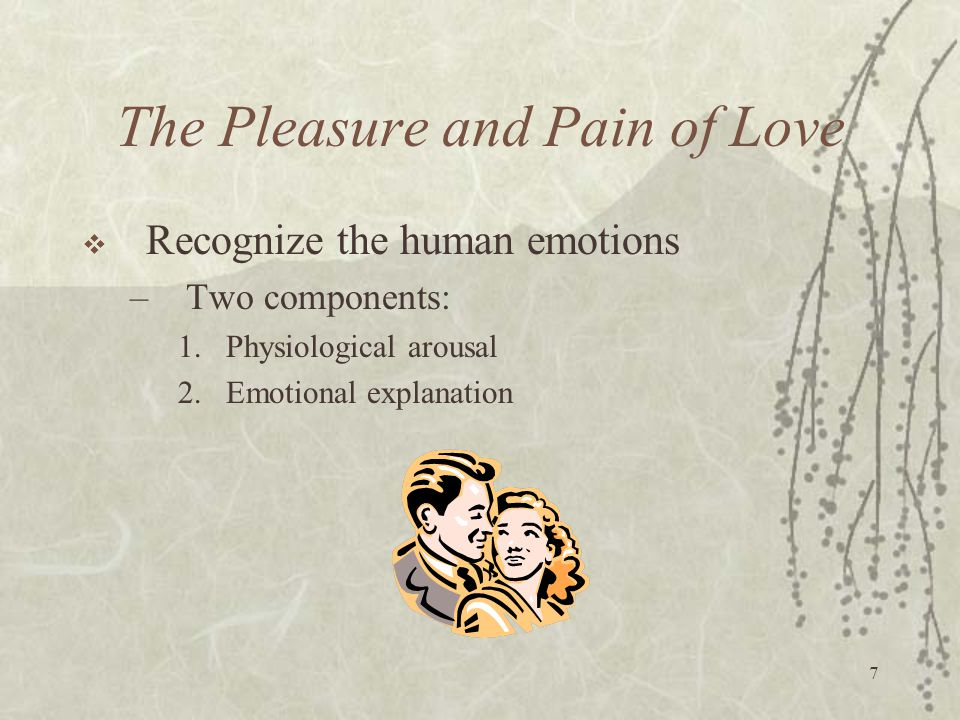 The Pleasure and Pain of Love