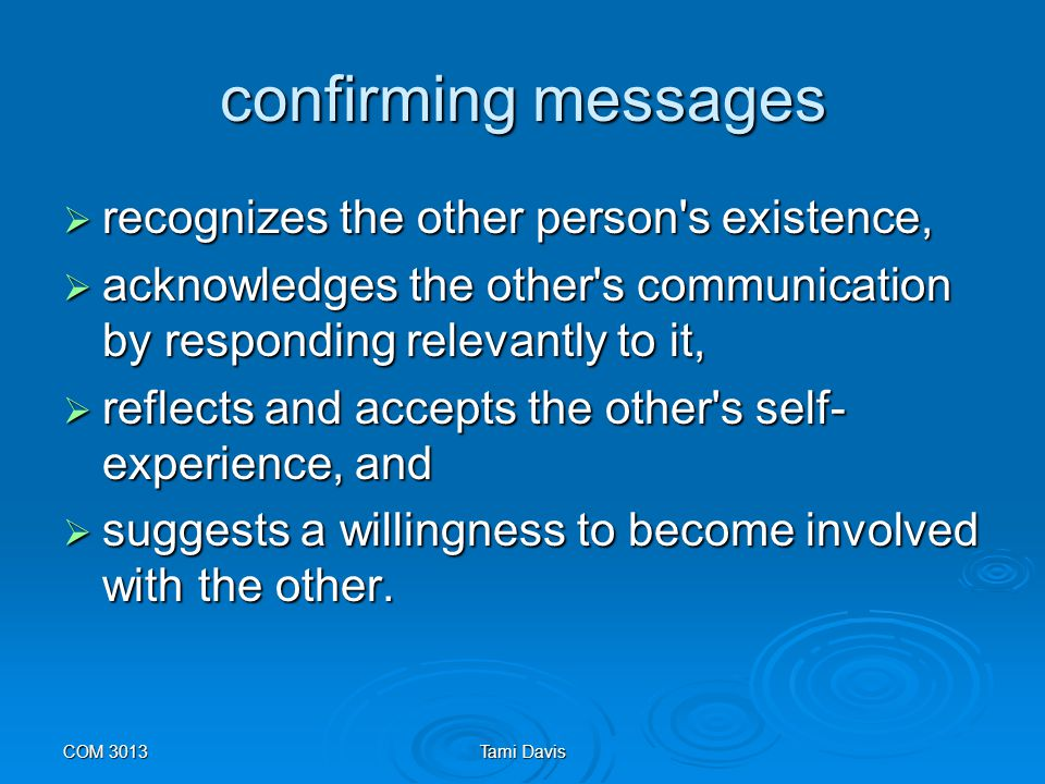 confirming messages recognizes the other person s existence,