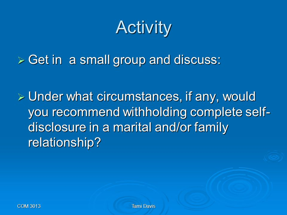 Activity Get in a small group and discuss: