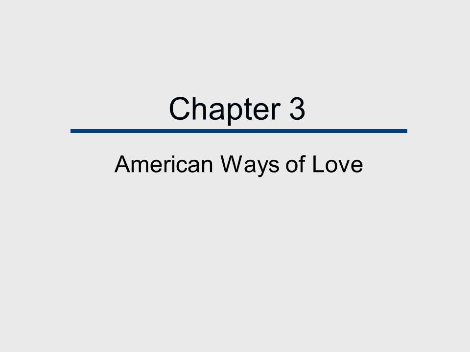 Chapter 3 American Ways of Love