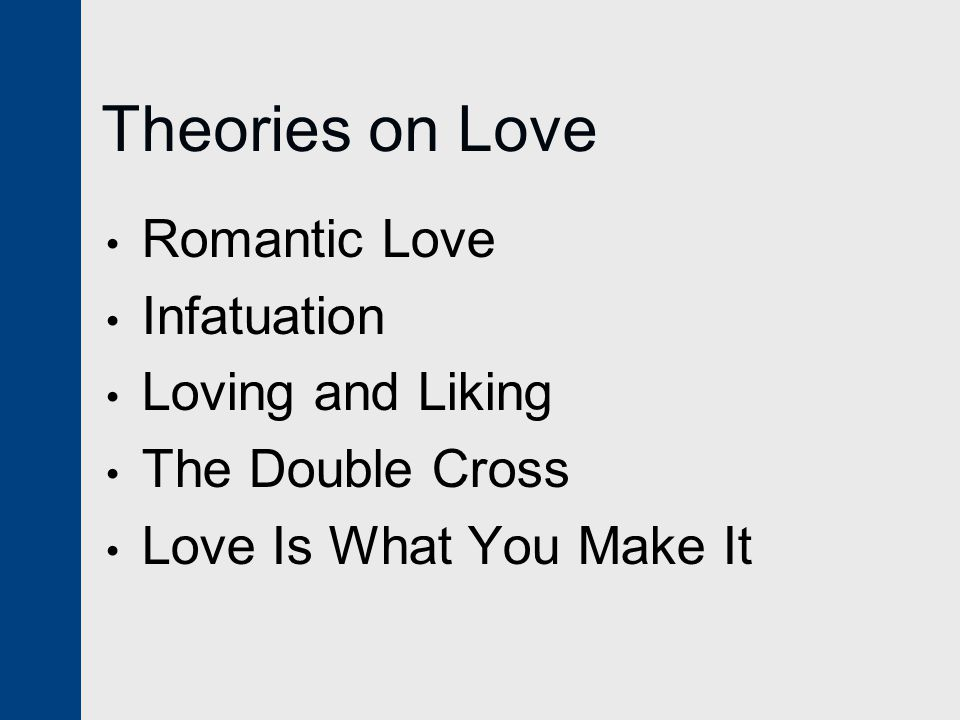 Theories on Love Romantic Love Infatuation Loving and Liking