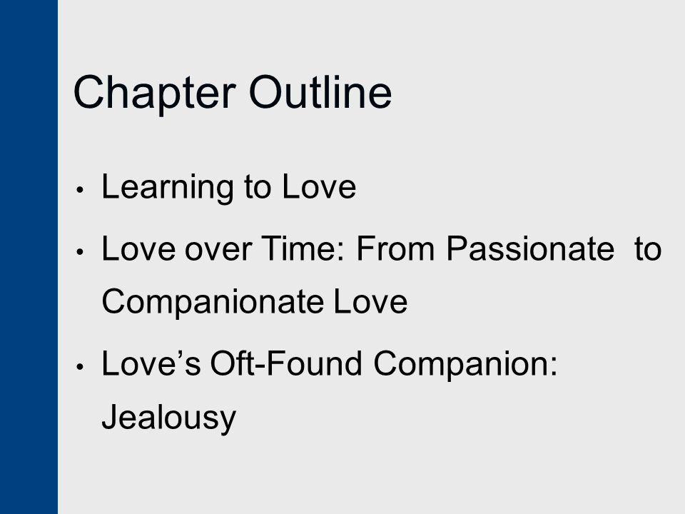 Chapter Outline Learning to Love