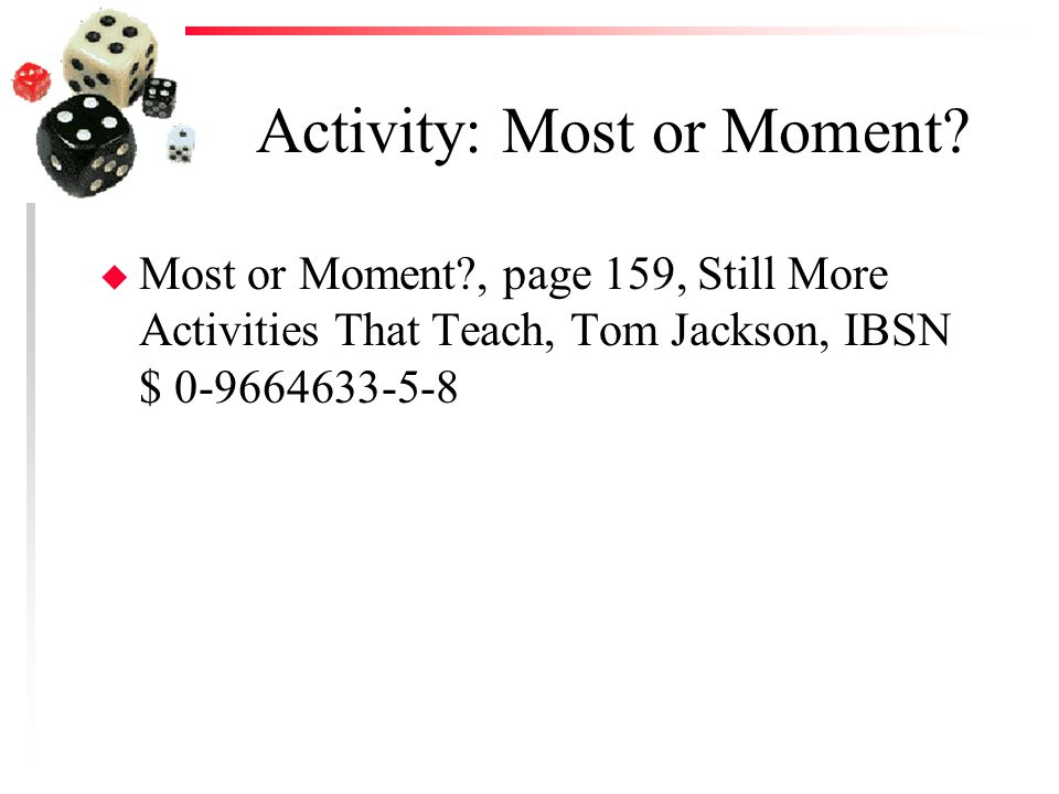 Activity: Most or Moment