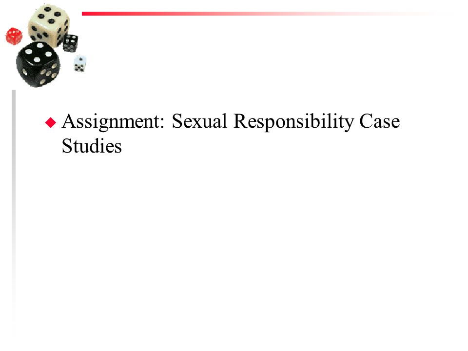 Assignment: Sexual Responsibility Case Studies