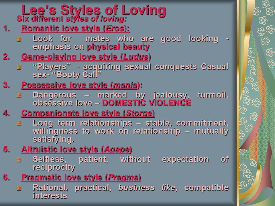 Lee's Styles of Loving Romantic love style (Eros):