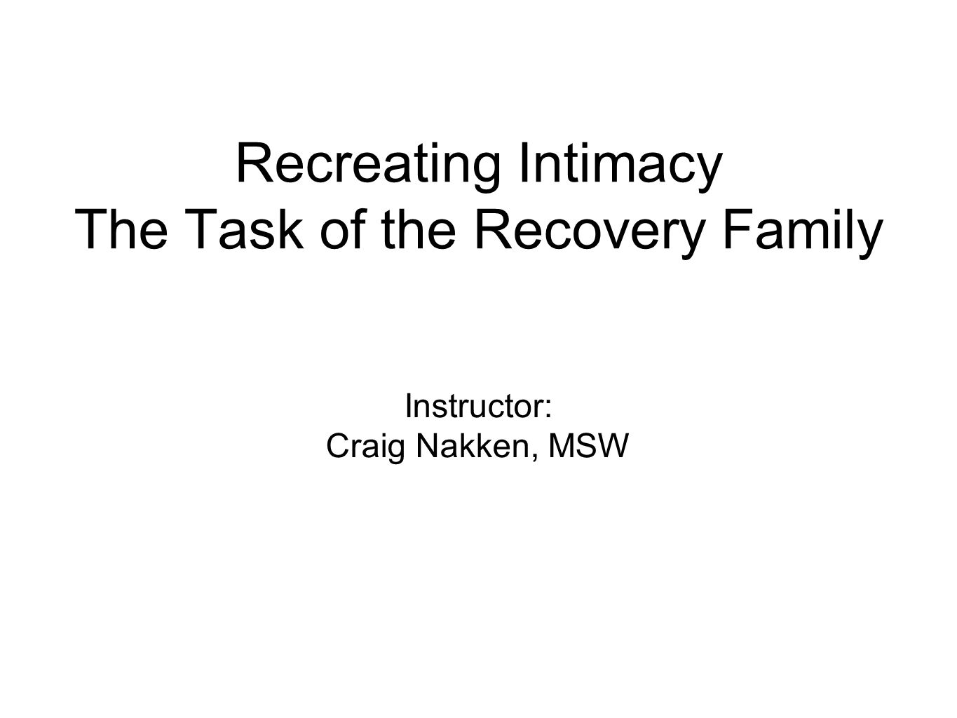 Recreating Intimacy The Task of the Recovery Family
