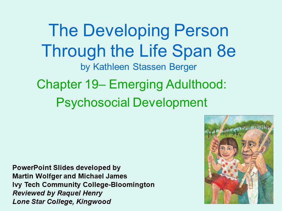 Chapter 19– Emerging Adulthood: Psychosocial Development