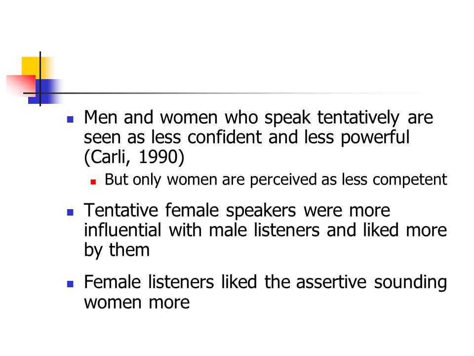 Female listeners liked the assertive sounding women more