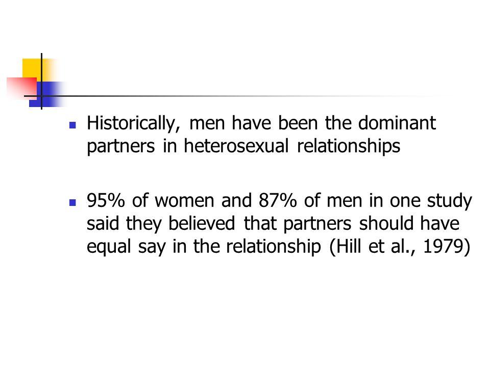 Historically, men have been the dominant partners in heterosexual relationships