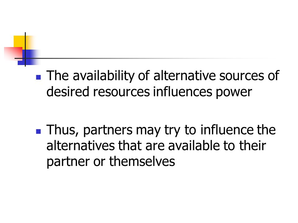 The availability of alternative sources of desired resources influences power