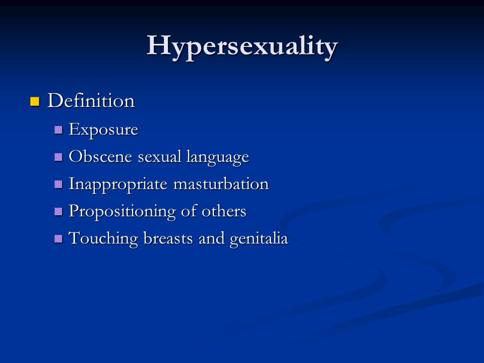 Hypersexuality Definition Exposure Obscene sexual language
