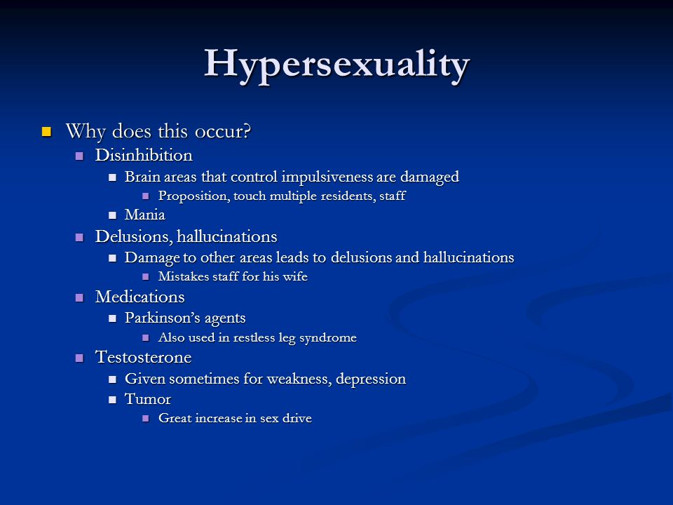 Hypersexuality Why does this occur Disinhibition