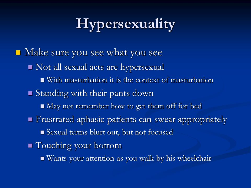 Hypersexuality Make sure you see what you see