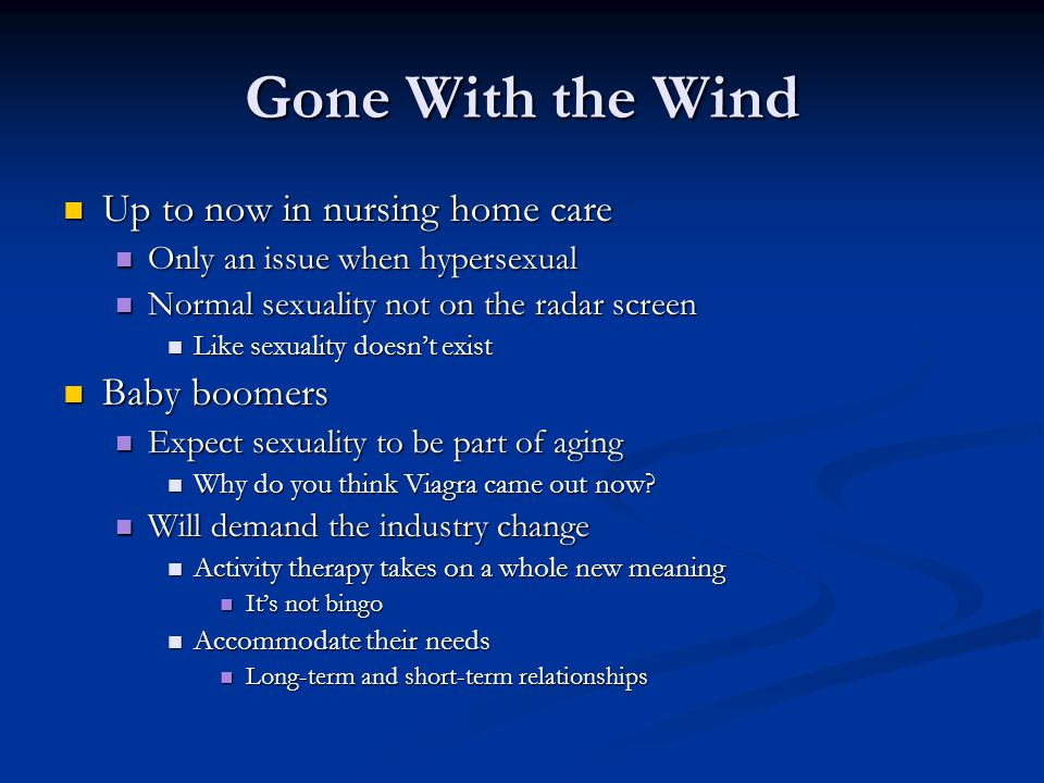 Gone With the Wind Up to now in nursing home care Baby boomers