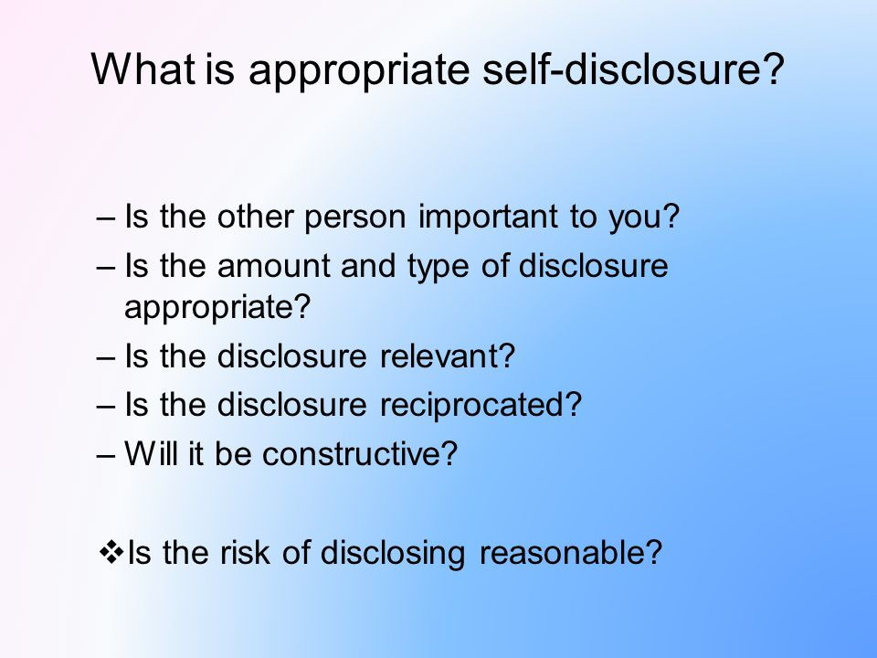 What is appropriate self-disclosure