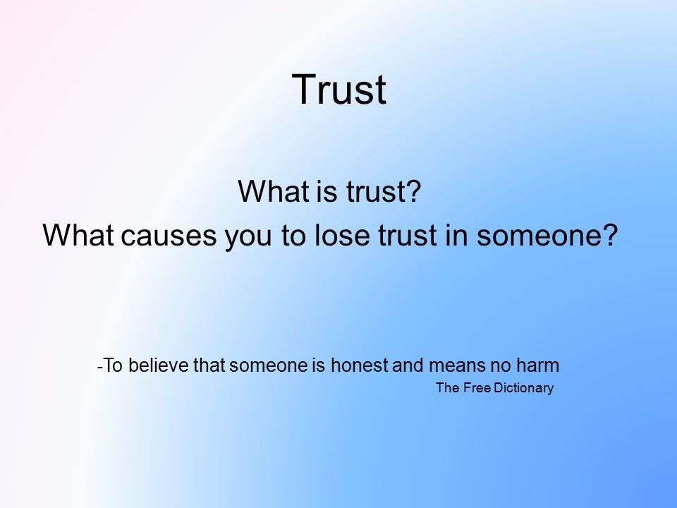 What is trust What causes you to lose trust in someone