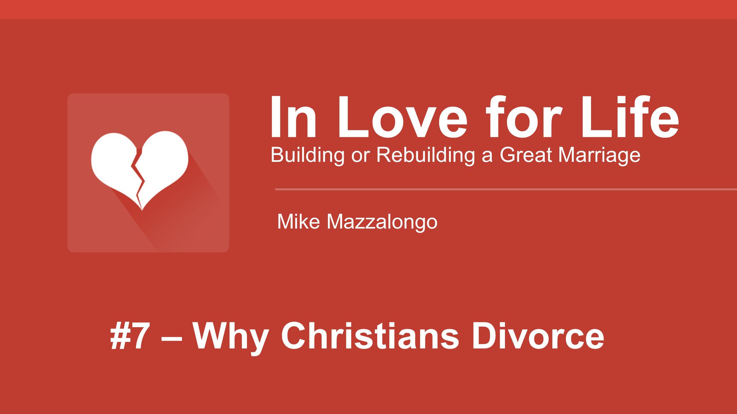 #7 – Why Christians Divorce