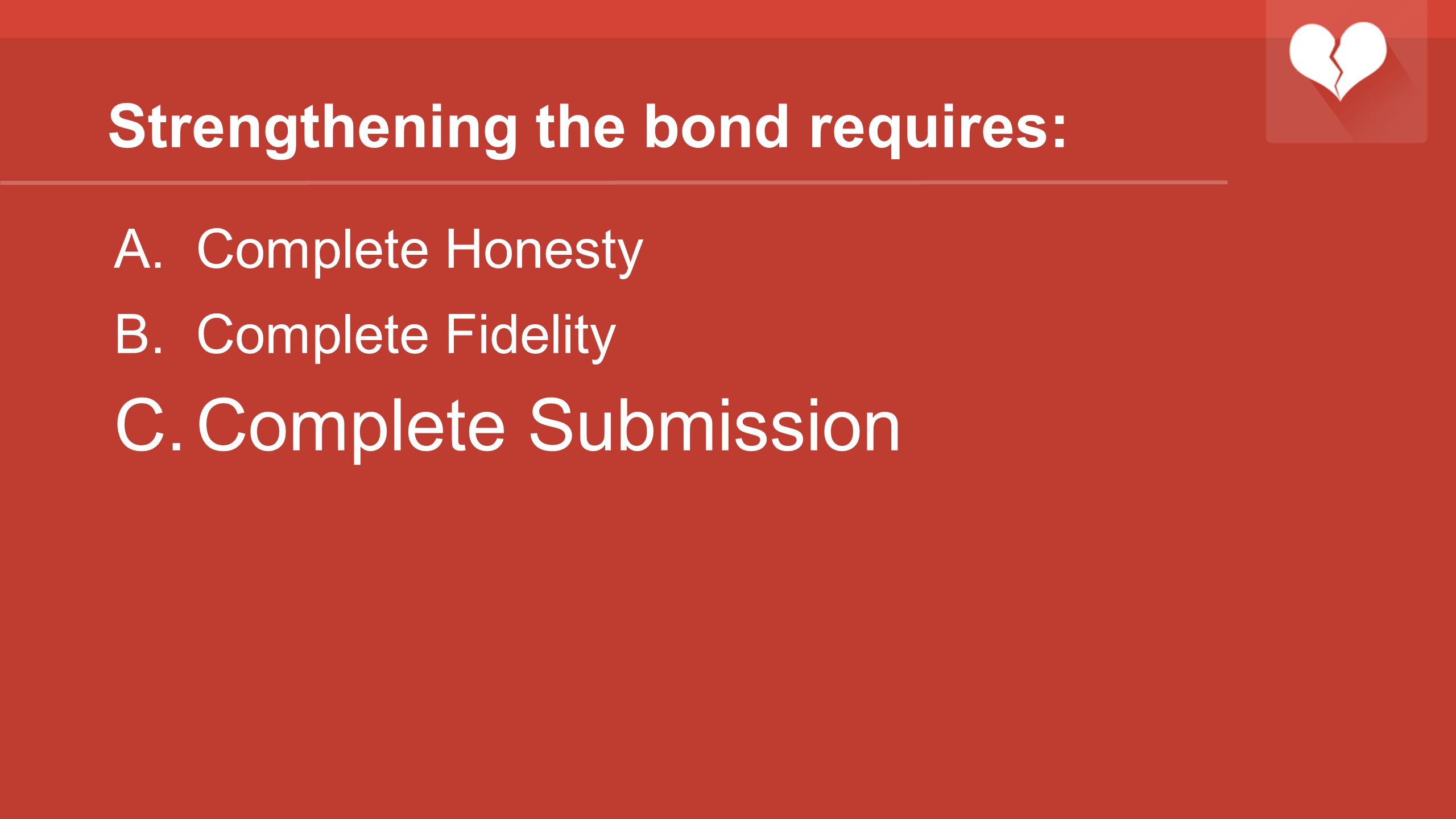 Strengthening the bond requires: