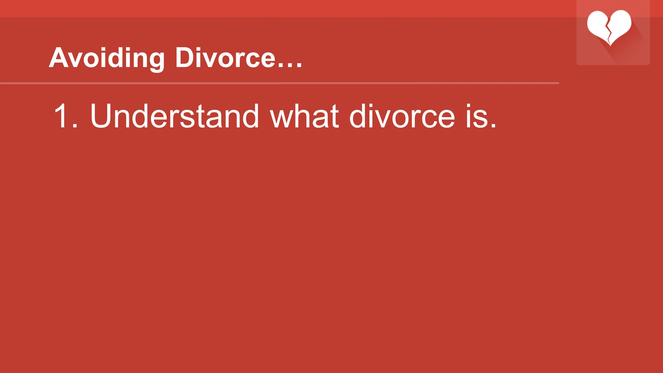Understand what divorce is.