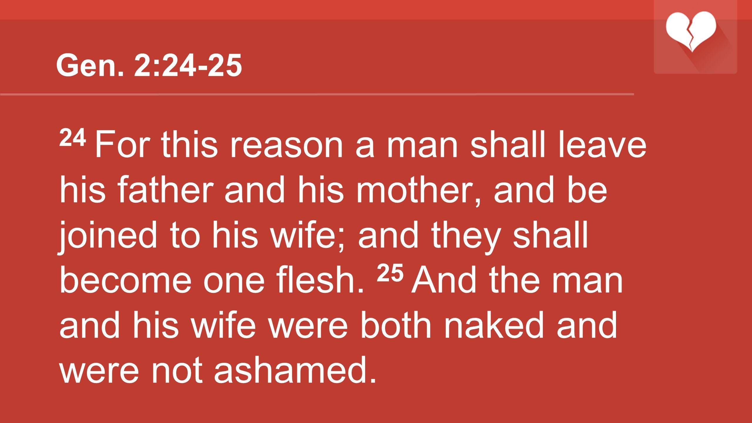 Gen. 2:24-25