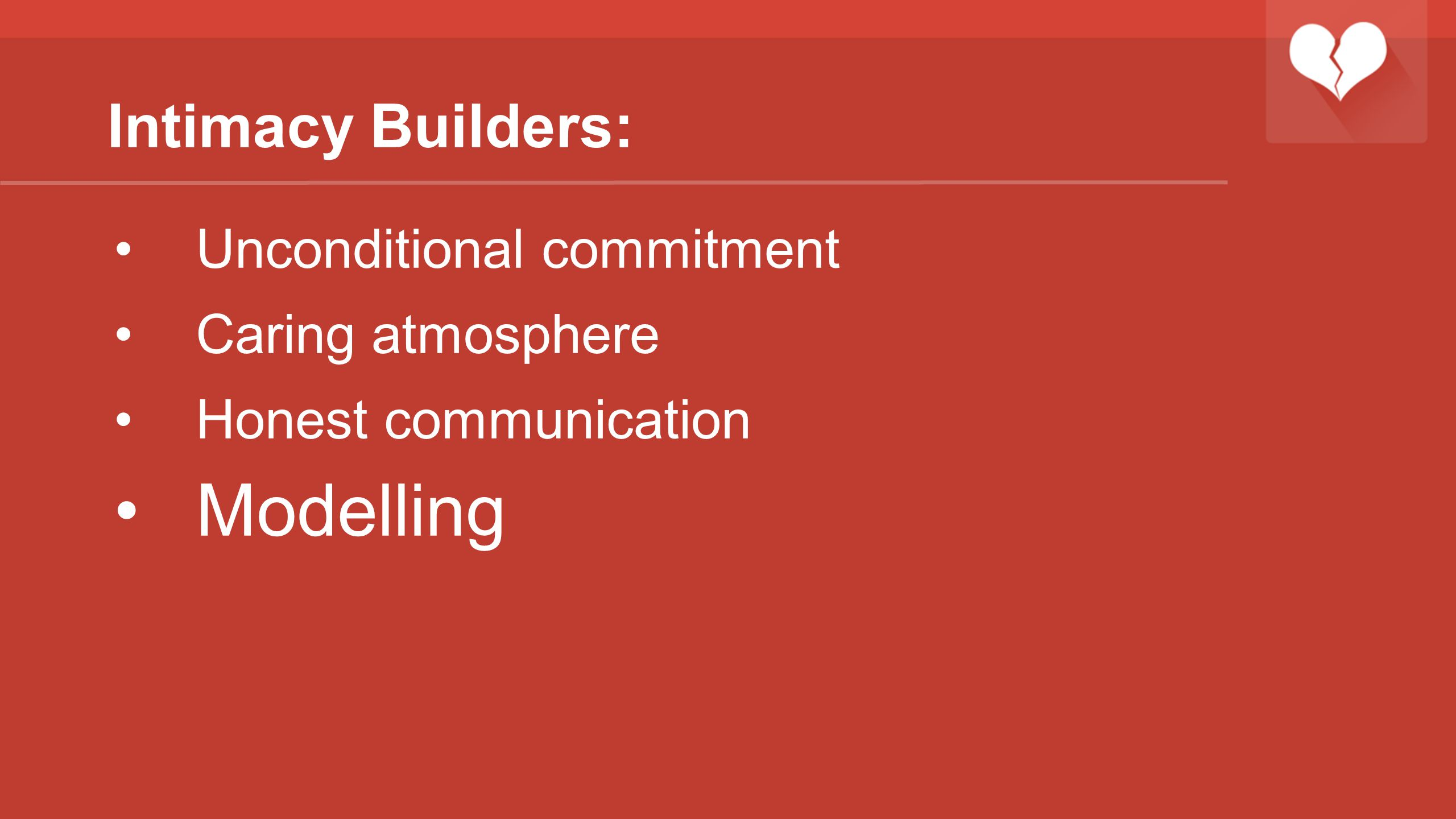 Modelling Intimacy Builders: Unconditional commitment